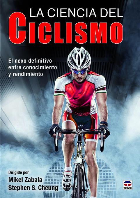 La ciencia del Ciclismo - Zabala, Mikel / S Cheung, Stephen